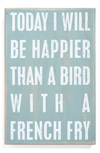 'Happier Than a Bird With a French Fry' Box Sign